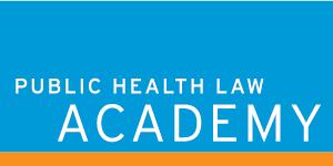 Explore the Public Health Law Academy