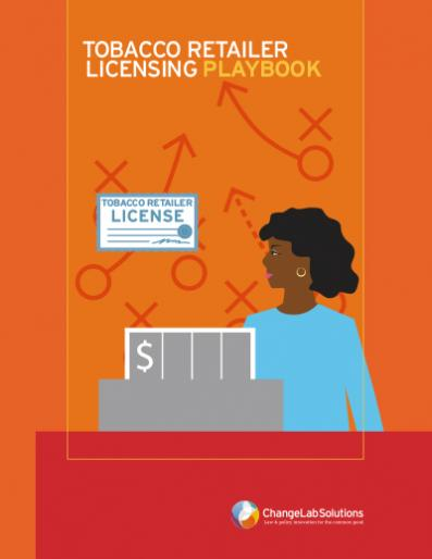 "Cover of ChangeLab Solutions ""Tobacco Retailer Licensing Playbook"""