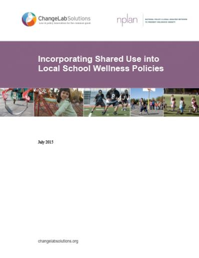 Incorporating Shared Use into Local School Wellness Policies
